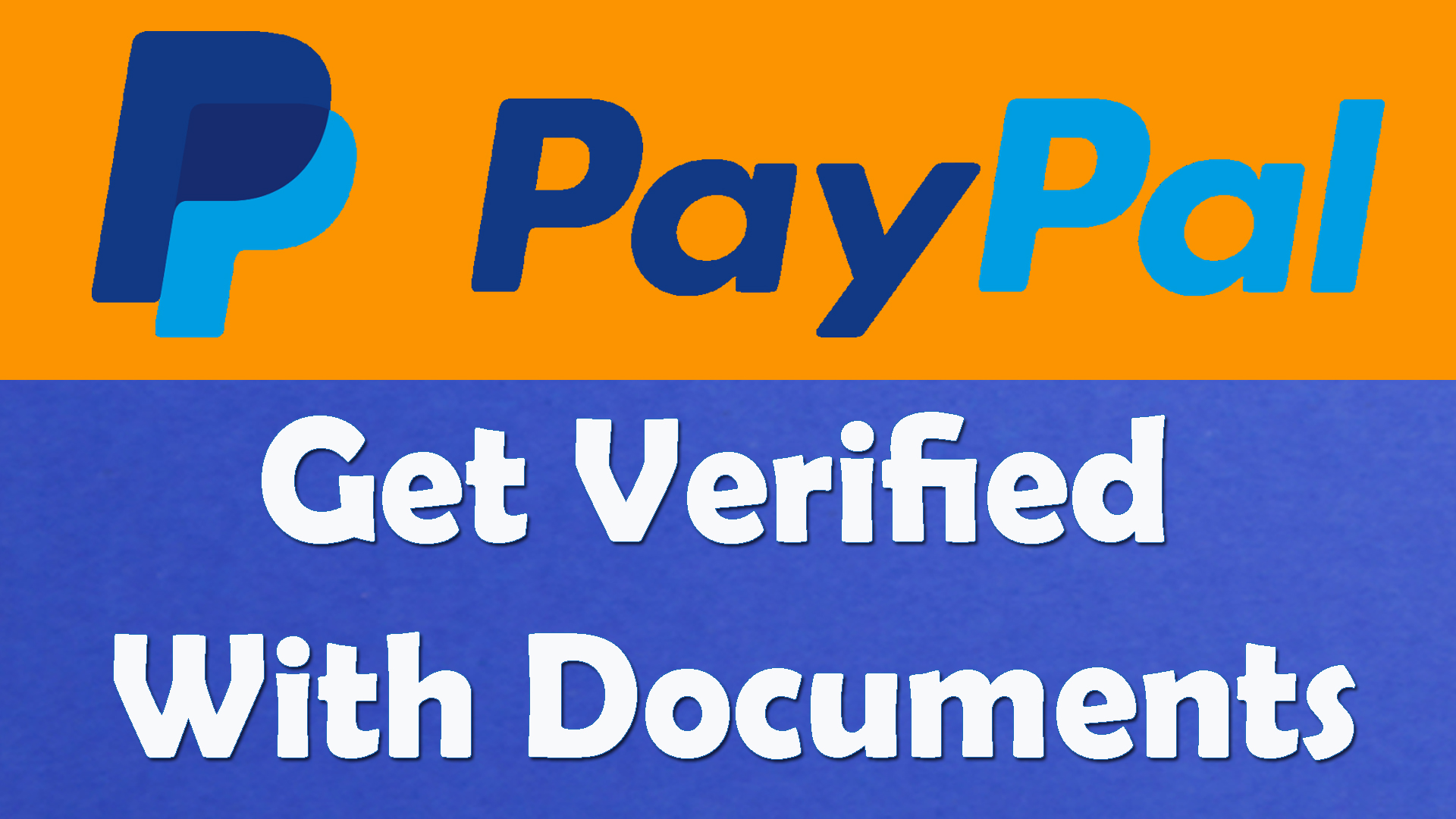 How to Get Fully Documents Verified UK PayPal Account