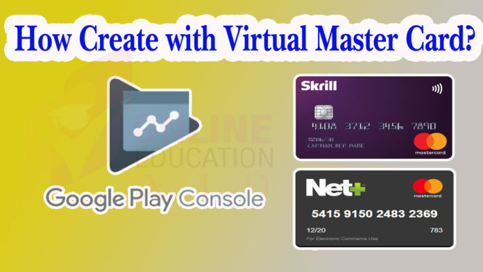 How to Create Google Console Account with Virtual Master Card in 2020?